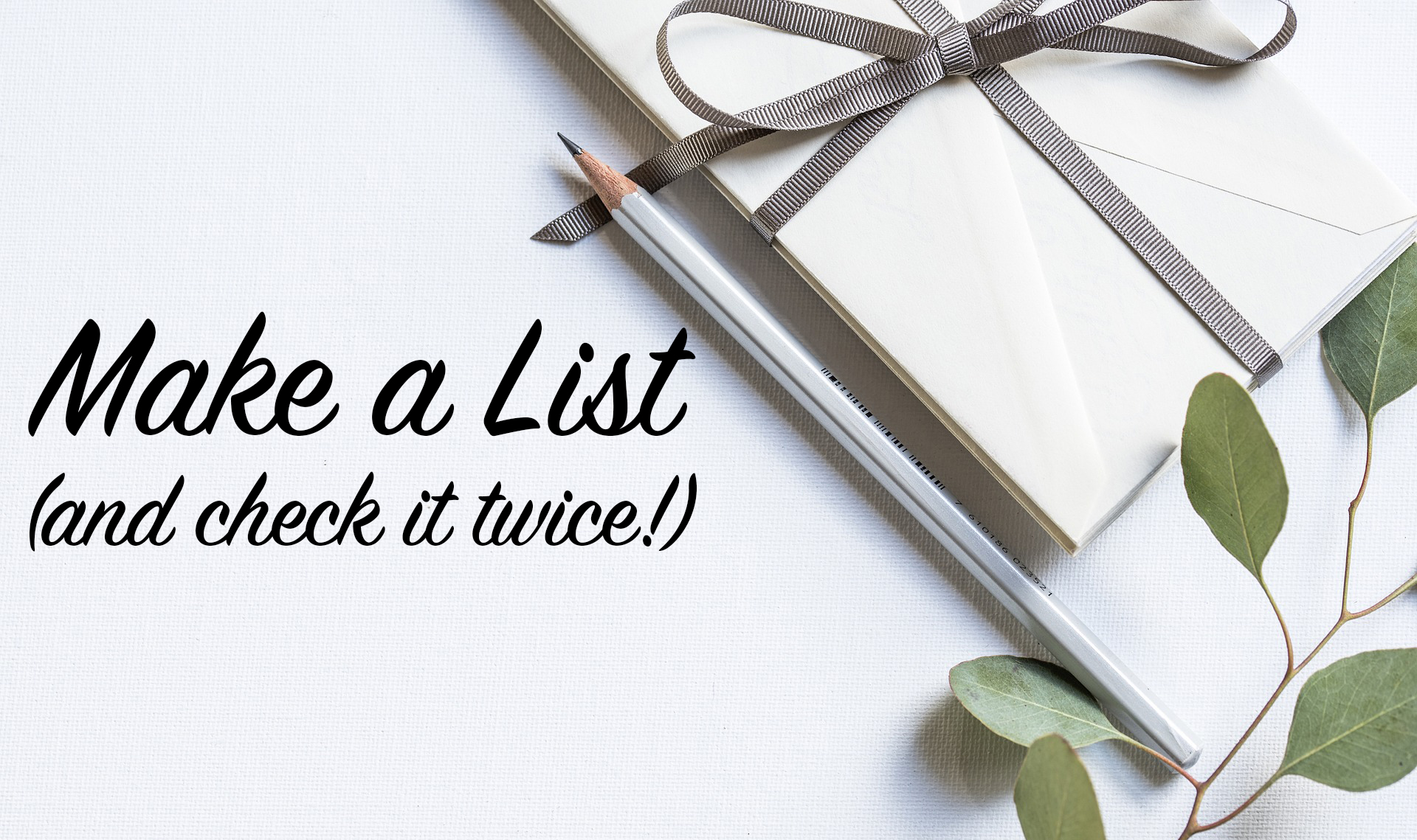 Make Your List (and check it twice)